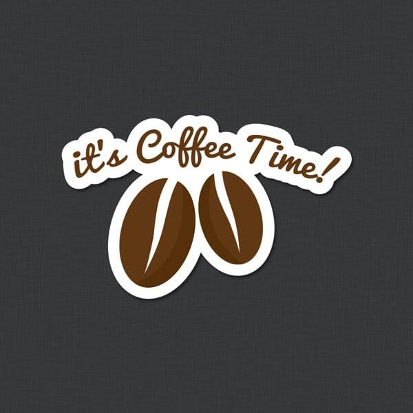 Quot It S Coffee Time Quot Sticker Genius