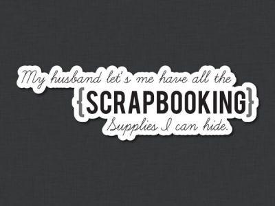 Scrapbooking Quote Sticker