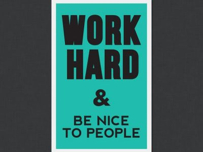 Work Hard & Be Nice Quote
