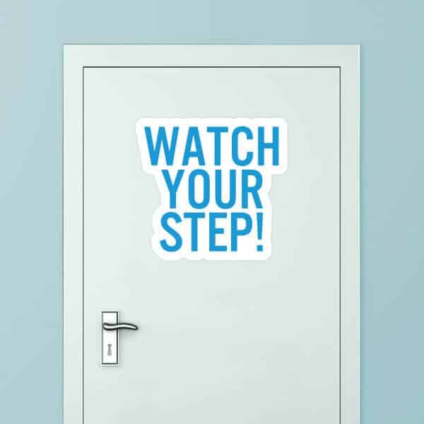 Watch Your Step Custom Door Graphic