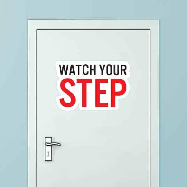 Custom Shape Watch Your Step