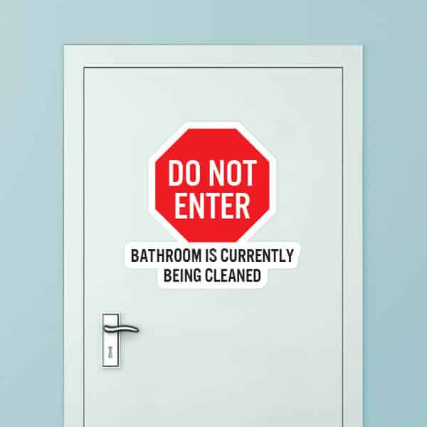 Do Not Enter Bathroom Is Currently Being Cleaned Custom Door Graphic