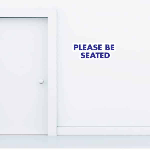 Please Be Seated Wall Graphic