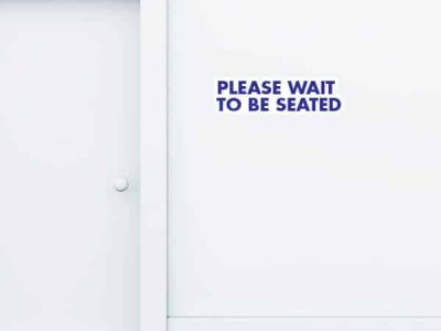 Please Wait To Be Seated Wall Graphic