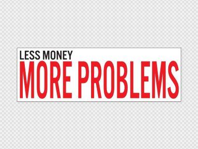 Less Money Bumper Sticker Printed