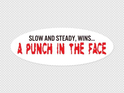 Slow and Steady Bumper Sticker Printed