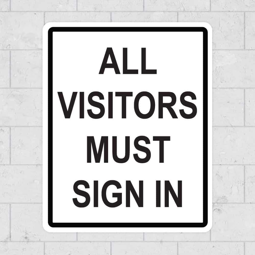 All visitors must sign in sign visitors must sign in sticker for All visitors must sign in template