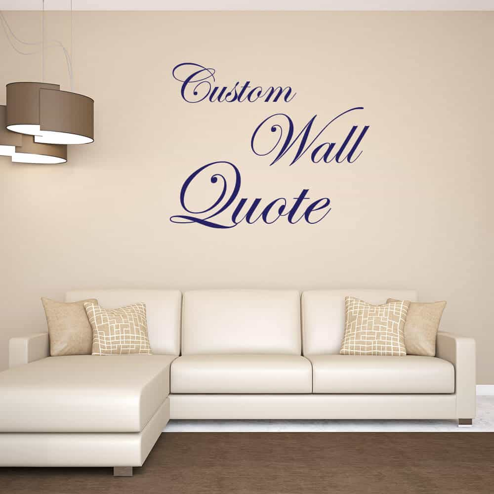 Wall Decals Quotes: Custom Wall Decals Quotes